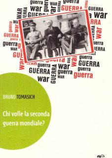 Chi Volle La Seconda Guerra Mondiale | Bruno Tomasich