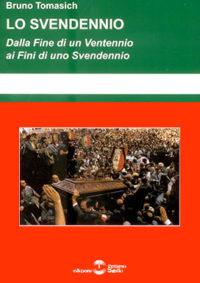 Lo Svendennio – Dalla Fine Di Un Ventennio Ai Fini Di Uno Svendennio
