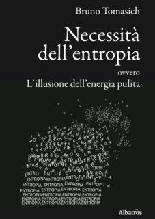Necessità Dell Entropia Ovvero L Illusione Dell Energia Pulita Necessità Dell'entropia Ovvero L'illusione Dell'energia Pulita
