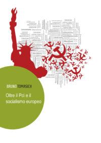Oltre Il Pci E Il Socialismo Europeo