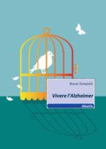 Vivere L'Alzheimer. Per Aprire La Prigione Dell'anima