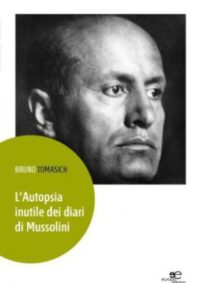 L'autopsia Inutile Dei Diari Di Mussolini