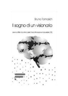 Il Sogno Di Un Visionario. Jeremy Rifkin. Il Profeta Della Terza Rivoluzione Impossibile