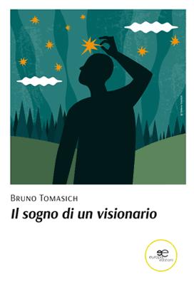 Il Sogno Di Un Visionario Bruno Tomasich | Seconda Edizione
