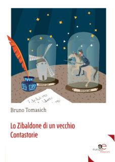 Lo Zibaldone Di Un Vecchio Contastorie | Bruno Tomasich